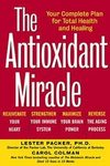 The  Antioxidant Miracle - 1999 - 256 pages